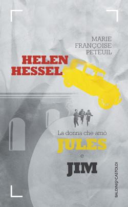 Helen Hessel, La donna che amò Jules e Jim