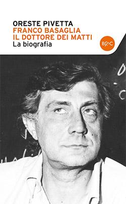Franco Basaglia, il dottore dei matti