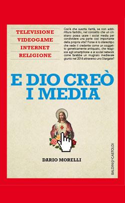 E dio creò i media