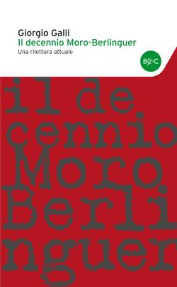 Il decennio Moro-Berlinguer