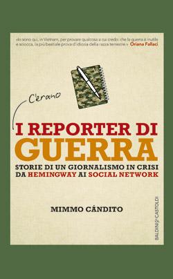 C'erano i reporter di guerra