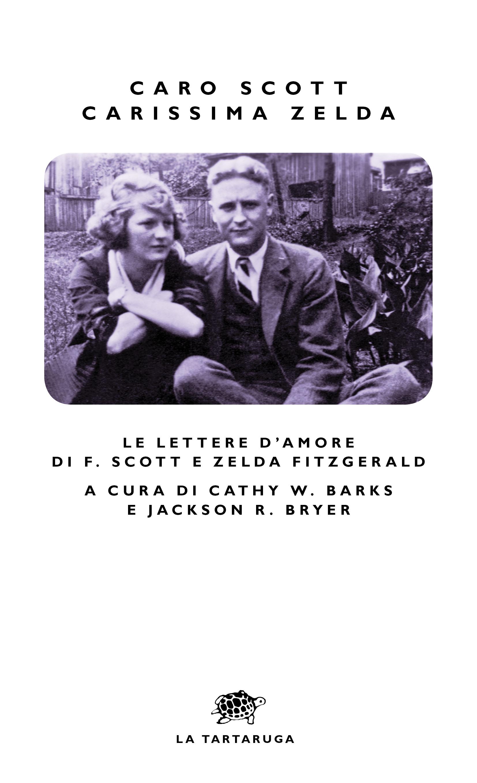 Decorazioni Lettere D Amore caro scott, carissima zelda. le lettere d'amore di f. scott