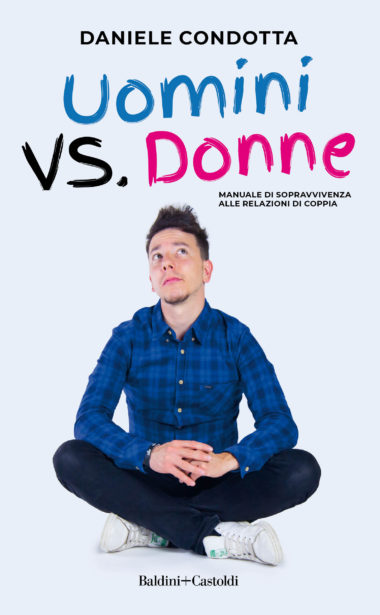 Uomini vs. Donne Manuale di sopravvivenza alla relazione di coppia