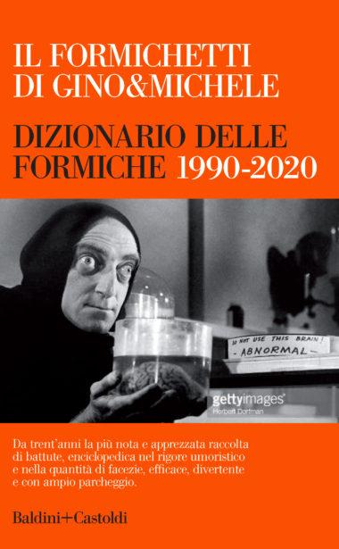 Il Formichetti 2020 di Gino&Michele. Dizionario delle formiche 1990-2020
