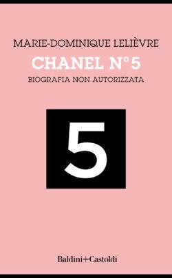 Chanel N°5. Biografia non autorizzata
