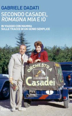 Secondo Casadei, Romagna mia e io