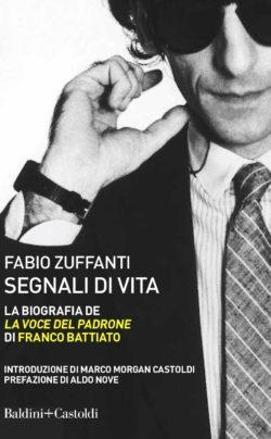 """Segnali di vita. La biografia de """"La voce del padrone"""" di Franco Battiato"""