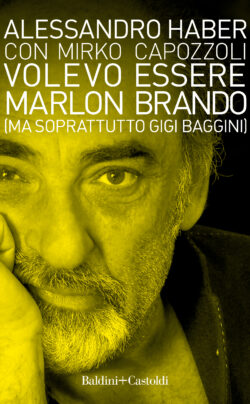 Volevo essere Marlon Brando (ma soprattutto Gigi Baggini)